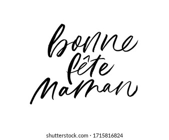Happy Mother's day in French vector calligraphy. Holiday lettering. Bonne fete Maman postcard. Hand drawn ink illustration. Modern brush calligraphy isolated on white background.