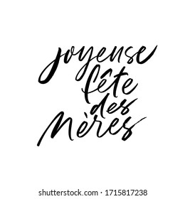 Happy Mother's day in French vector calligraphy. Holiday lettering. Joyeuse fete des meres postcard. Hand drawn ink illustration. Modern brush calligraphy isolated on white background.
