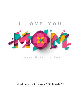 Happy Mothers day greeting card with typographic design and floral elements. Vector illustration. Paper cut style with blooming flower, leaves and abstract shapes on white background. The best mom.