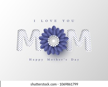 Happy Mother's day greeting card. Paper cut flower with 3d letters, white holiday background. Vector illustration.