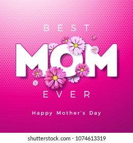 Happy Mothers Day Greeting card design with flower and Best Mom Ever typographic elements on pink background. Vector Celebration Illustration template for banner, flyer, invitation, brochure, poster.
