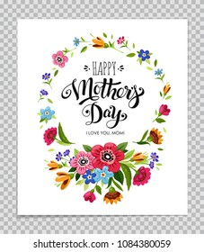Happy Mothers Day greeting card on transparent background. Elegant lettering Happy Mothers Day in flower frame. Flower wreath with wild flowers.