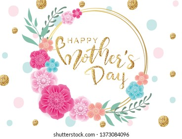 Happy Mother's Day greeting card with hand drawn golden lettering and colorful flowers on trendy background.Vector illustration for  women's day, easter, invitation, banners, discount, decoration