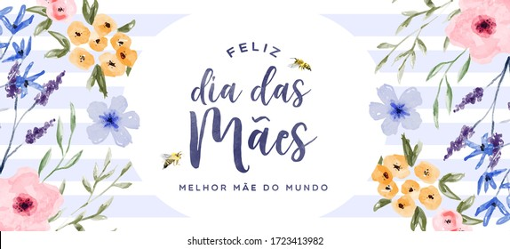 Happy Mother's Day greeting card banner in portuguese language, hand drawn watercolor flowers and garden bees. Women family holiday floral spring decoration design for mother love.
