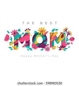 Happy Mothers day greeting card with typographic design and floral elements. Vector illustration. Paper cut style with blooming flowers, leaves and abstract shapes on white background. The best mom.