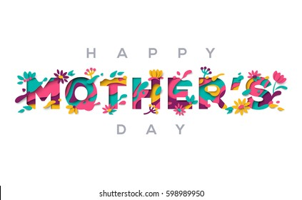 Happy Mothers day greeting card with typographic design and floral elements. Vector illustration. Paper cut style with blooming flowers, leaves and abstract shapes on white background.