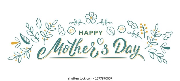 Happy Mother's day hand lettering text with flowers and branches. Sign for logotype, badge, postcard, greeting card, invitation, poster, banner, email.  Vector season greeting.