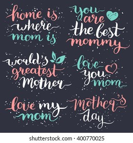 Happy Mother's Day hand lettering set for greeting cards, posters. Calligraphy  vector illustrations collection: Home is where mom is, You are the best mommy etc.