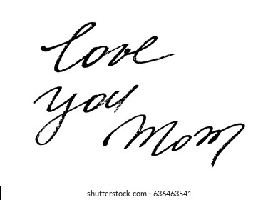 Happy mothers day handwriting phrase love you mom. Handwritten black text isolated on white background, vector. Each word is on the separate layer