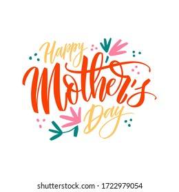 Happy Mothers Day lettering. Hand draw calligraphy vector illustration with graphic floral elements