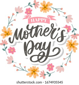 Happy Mothers Day lettering. Handmade calligraphy vector illustration. Mother's day card with flowers