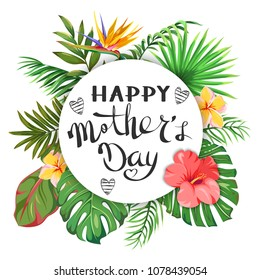 Happy Mother's Day. Lettering to the Mother's Day on the background of tropical leaves, exotic flowers and flamingos