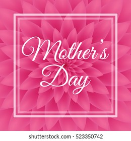 Happy Mother's Day - Lovely Greeting Card with pink chrysanthemum in the background.
