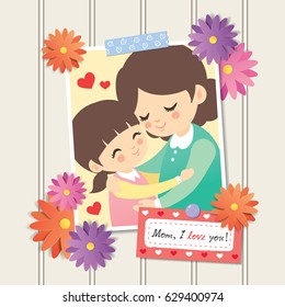 """Happy Mother's Day. Photo of cartoon mother and daughter hugging together. Photo frame with flower decor and memo written """" Mom, I love you!"""", white wooden wall background. Vector illustration."""