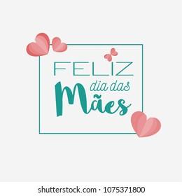 Happy Mother's Day in portuguese. Feliz dia das Maes. Vector.