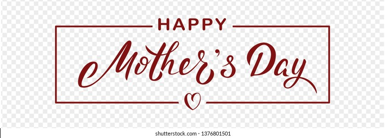 Happy Mother's day poster with handwritten lettering text and heart, isolated on transparent background. Vector celebration sign for postcard, greeting cards, poster, invitation, banner, sticker.