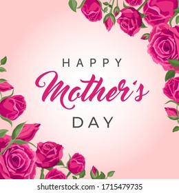Happy mother's day square banner. Vector greeting card for social media, online stores, poster. Text of happy mother's day. A vignette of beautiful roses, leaves and flower buds on pink background