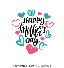 Happy Mother's Day, vector hand lettering. Calligraphy illustration with drawn hearts for greeting card, festival poster etc.