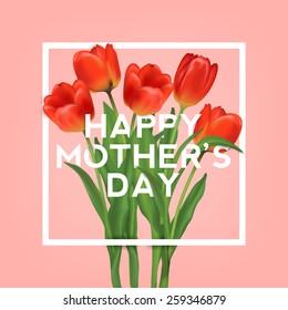 Happy Mothers Typographical Background With Bunch of Spring Tulips Flowers