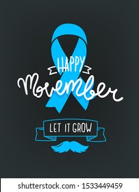 Happy Movember. Prostate cancer awareness concept