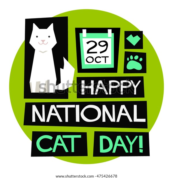 Happy National Cat Day October 29 Stock Vector Royalty Free 475426678