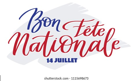 Happy national day, july 14 - text on french, hand-writing, typography calligraphy.