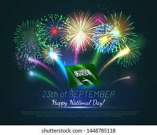 Happy national day of Kingdom of Saudi Arabia. Greeting card with realistic fireworks and fluttering flag. Patriotic holiday celebrated 23th of September. National identity design vector illustration.