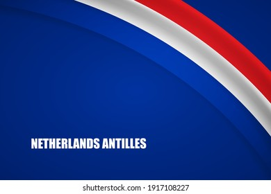 Happy national day of Netherlands Antilles country with tricolor curve flag and typography background