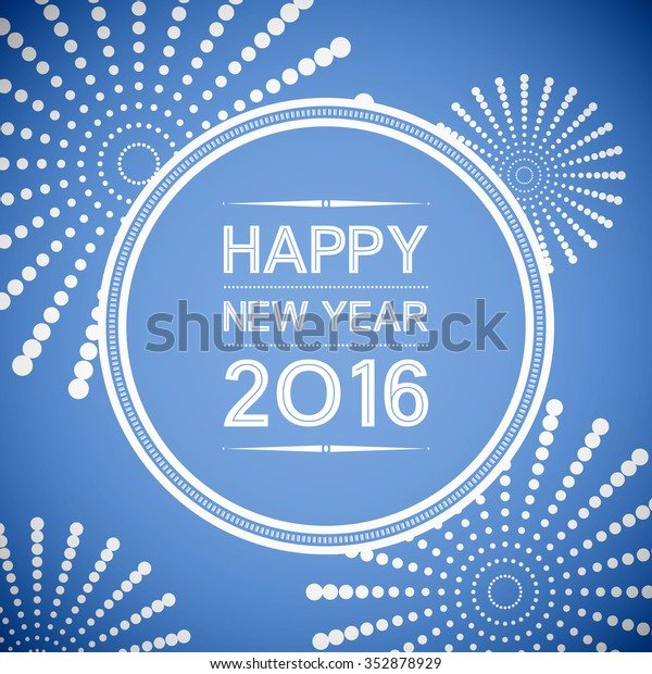 happy new year 2016 in circle and firework pattern blue background (vector)