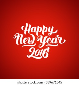 Happy New Year 2016 hand-lettering text on red background. Handmade vector calligraphy collection