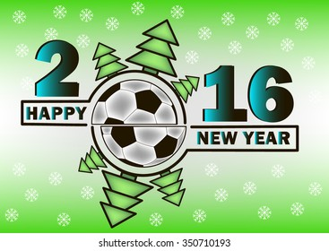 happy new year 2016 and soccer ball with Christmas trees