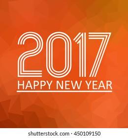 happy new year 2017 on orange low polygon gradient graphic background eps10