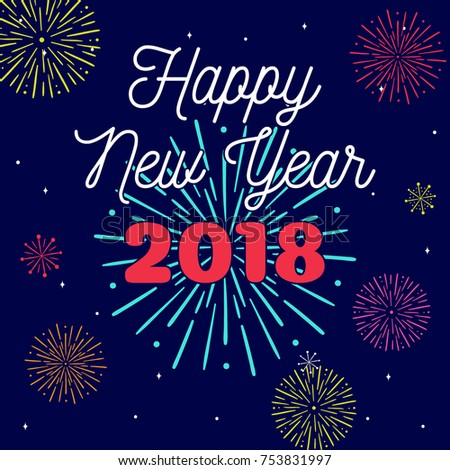 happy new year 2018 card template design with colorful fireworks and star brush illustration element background
