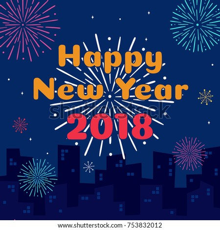 happy new year 2018 card template design with city building silhouette colorful fireworks and star