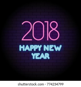 happy new year 2018 greeting card illustration neon light holiday quote at night on brick