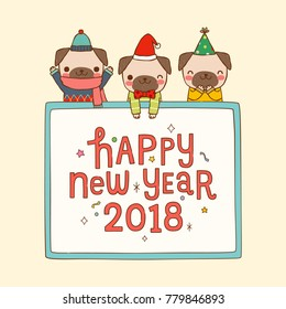 Happy new year 2018 greeting card. Dog chinese zodiac symbol of the year. Cute cartoon pugs smiling with board and text. Flat design. Colored vector illustration.