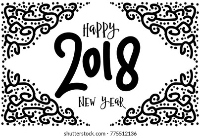 Happy New Year 2018 Hand drawn vintage illustration with hand-lettering and decoration elements. Drawing for prints on t-shirts and bags, stationary or poster.