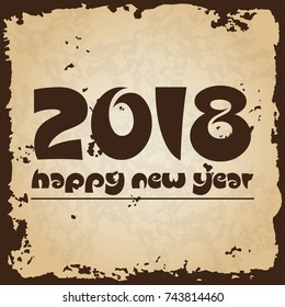 happy new year 2018 on brown old paper with ragged edges background eps10