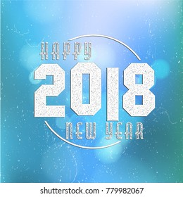 Happy new year 2018 on bokeh background. Decorated poster, banner or flyer design of New Year
