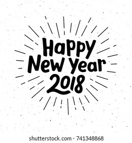 Happy New Year 2018 typography for vintage greeting card. Hand drawn lettering on subtle grunge background with burst. Vector illustration