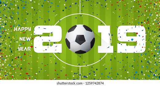 Happy New Year 2019 banner with soccer ball and paper confetti on soccer field background. Banner  template design for New Year decoration in Soccer or Football Concept. Vector illustration.