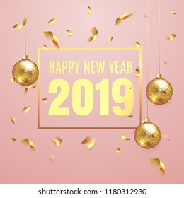 Happy New Year 2019 elegant pink background template with gold Christmas balls and  confetti with a sparkle,  text and shining lights. Rich, VIP, luxury Gold and soft color. Vector illustration. EPS