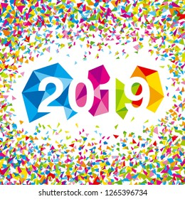 Happy New Year 2019 greeting card. Vector Christmas holiday illustration made of colorful polygonal shapes with confetti.