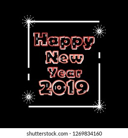 Happy New Year 2019 greeting card. Text with black background, frame, and firworks, for background, greeting card, party invitation card.