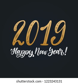 Happy New Year 2019, hand lettering. Vector illustration. Decorative design on black background for greeting card, poster concept.