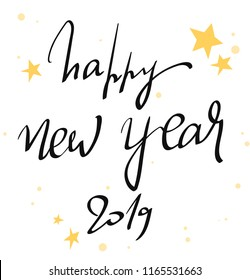 Happy New Year 2019 handwritten lettering congratulate inscription, Christmas greeting card, calligraphy vector illustration