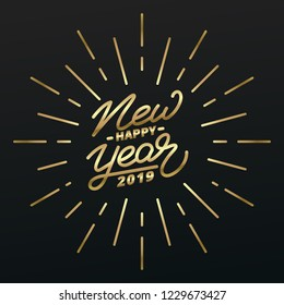 Happy New Year 2019. Holiday illustration of gold lettering and firework burst.