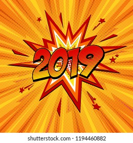 Happy new year 2019 pop art comic festive poster or greetings card with lightning blast and halftone dots. Cartoon Vector Illustration on red.