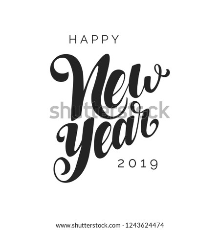 happy new year 2019 vector lettering modern calligraphy holiday hand lettered design template on