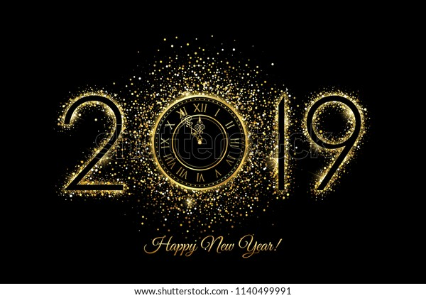 Happy New Year 2019 - Vector New Year background with gold clock on black